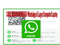 Cara Mudah Membuka Aplikasi  WhatsApp melalui Layar Komputer atau Laptop