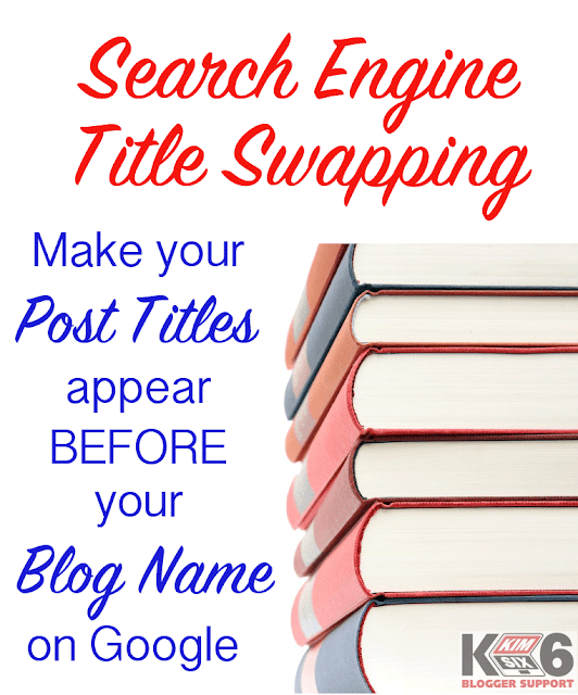 Search Engine Title Swapping on Blogger to Improve SEO