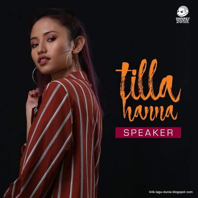Lirik Lagu Tilla Hanna - Speaker