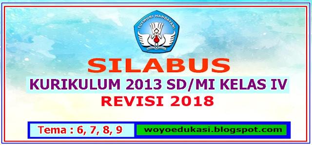 SILABUS KURIKULUM 2013 SD/MI KELAS IV TEMA 6 - 9 REVISI 2018