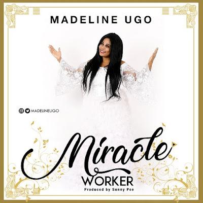 [Music Album] Madeline Ugo – Miracle Worker || MP3