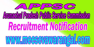 APPSC (Arunachal Pradesh Public Service Commission) Recruitment Notification 2016 www.appsc.gov.in