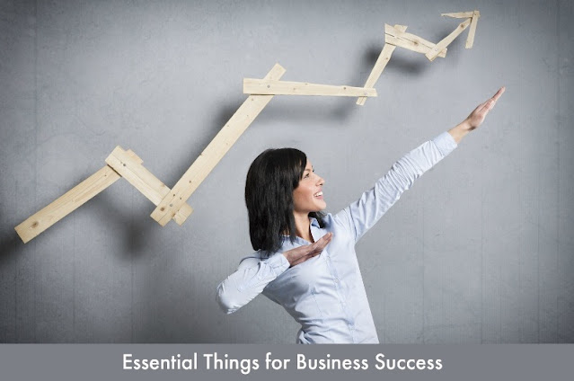 Essential Things for Business Success