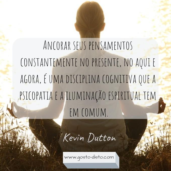 A Sabedoria dos Psicopatas - Kevin Dutton