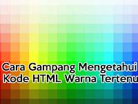 Cara Gampang Mengetahui Kode HTML Warna Tertentu