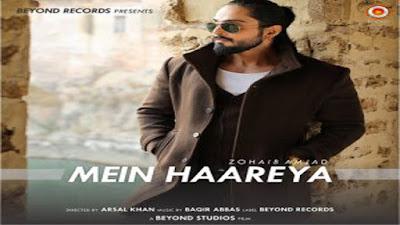 Mein Haareya (Heart Touching Song) Lyrics - Zohaib Amjad | Paki Music