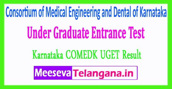 Consortium of Medical Engineering and Dental of Karnataka under Graduate Entrance Test COMEDK UGET Results 2018