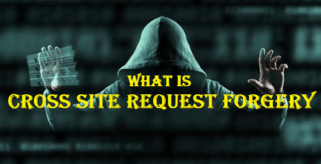 What is Cross Site Request Forgery Attack