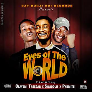 Dat Dubai Boi Ft Treegar x Swadoolie & Phemite - Eyes Of The World