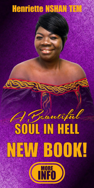 Henriette Nshan Tem - A Beautiful Soul in Hell