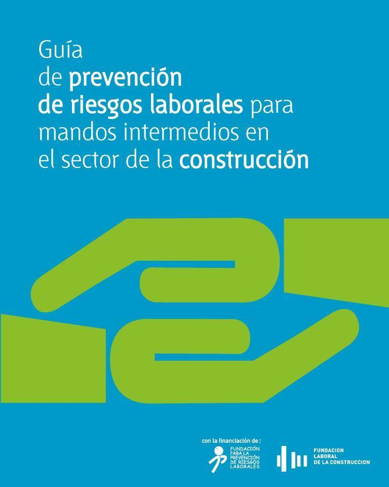 Guía de prevención de riesgos laborales para mandos intermedios en sector de la construcción