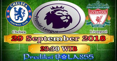 Prediksi Bola855 Chelsea vs Liverpool 29 September 2018