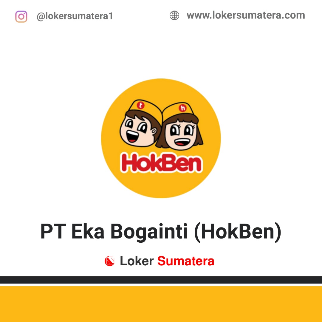 Lowongan Kerja PT Eka Bogainti (HokBen) Pekanbaru Februari 2020