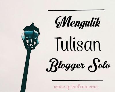Mengulik Tulisan Blogger Solo