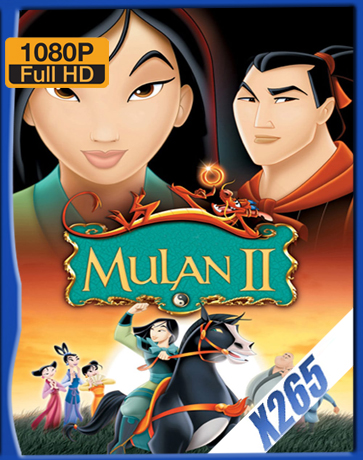 Mulan II [2004] [Latino] [1080P] [X265] [10Bits][ChrisHD]