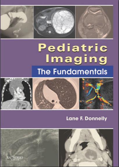 Pediatric Imaging The Fundamentals, 1e (Fundamentals of Radiology) 1st Edition