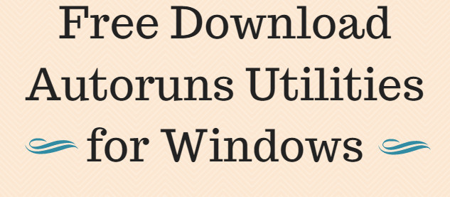Free Download Autoruns Utilities for Windows