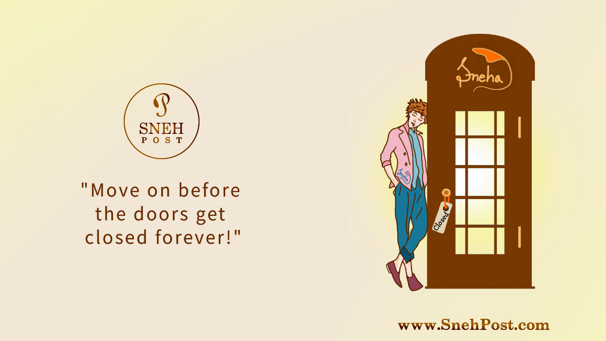 Move on quote illustration by Sneha: Move On Before the Doors Get Closed Forever