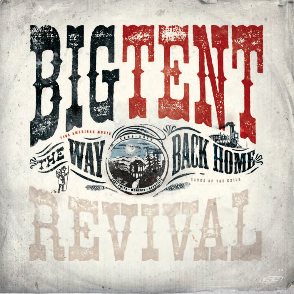 Big Tent Revival - The Way Back Home 2012 English Christian Album Download