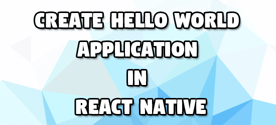 Create Hello World Application using React Native ~ IT