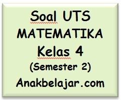 Soal UTS Matematika kelas 4 semester 2 tahun 2016 (bagian 1)