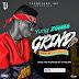 MUSIC: Yung Zeelee - Grind | @Iamyungzeelee