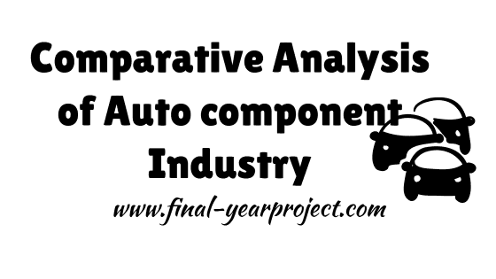 Management project on Comparative Analysis of Auto-component Industry in India
