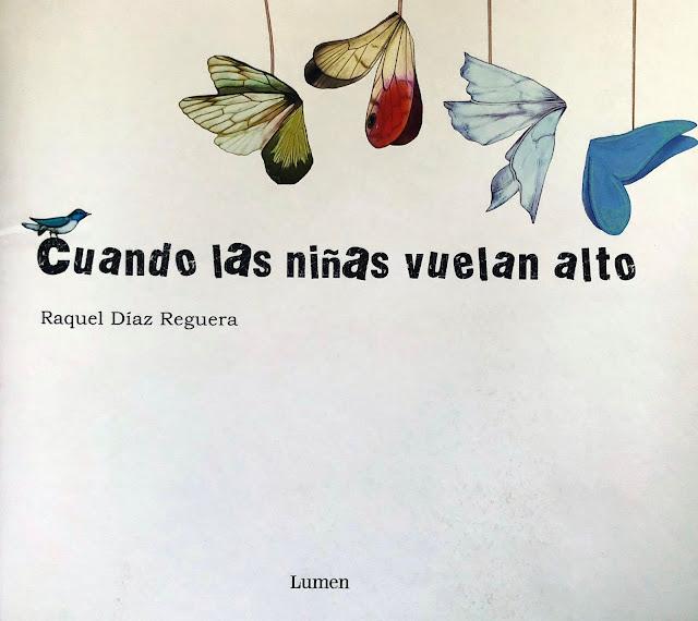 #HoyLeemos #CuandoLasNiñasVuelanAlto #RaquelDiazReguera #PorqueLeerImporta