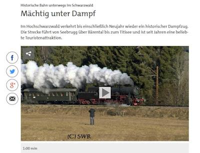 http://www.swr.de/landesschau-aktuell/bw/suedbaden/historische-bahn-unterwegs-im-schwarzwald-maechtig-unter-dampf/-/id=1552/did=16719820/nid=1552/1bsykui/index.html