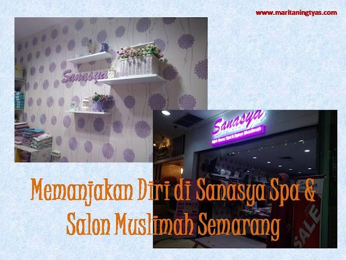 Memanjakan Diri di Sanasya Spa & Salon Muslimah Semarang