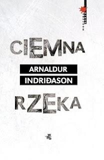 Ciemna rzeka - Arnaldur Indriðason