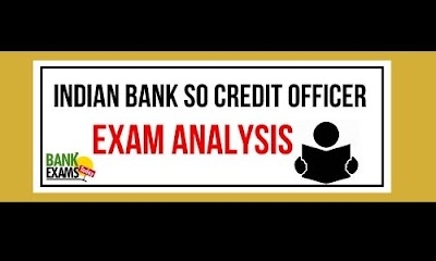 Indian Bank SO Credit Officer: Exam Analysis (8 March 2020)