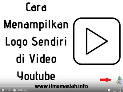 Cara Menampilkan Logo Sendiri di Video Youtube