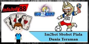 Im2bet Sbobet Piala Dunia Teraman