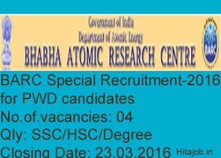barc special recruitment 2016, barc pwd recruitment 2016, barc udc recruitment 2016, barc technician recruitment 2016