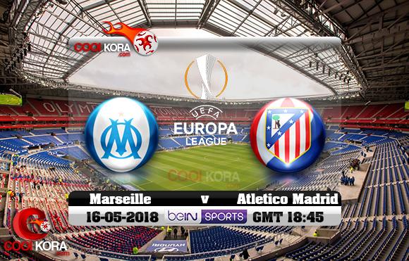 مشاهدة مباراة أتلتيكو مدريد ومارسيليا اليوم 16-5-2018 في نهائي الدوري الأوروبي