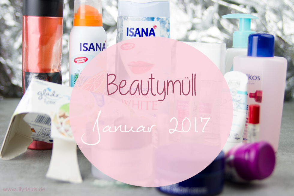 Goodbye Januar - mein Beautymüll