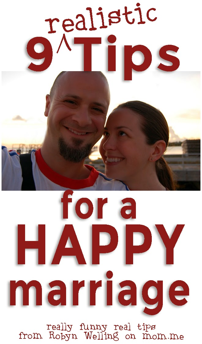 9 Realistic Tips for a Happy Marriage article by Robyn Welling @RobynHTV