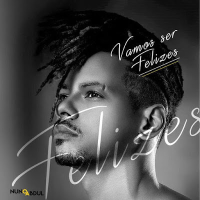 Nuno Abdul - Vamos Ser Felizes (2019) | Download Mp3