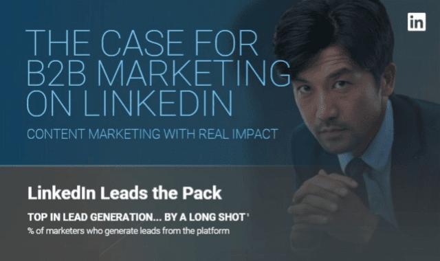 The Case for B2B Marketing on LinkedIn