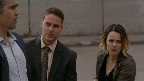 Colin Farrell, Taylor Kitsch, Rachel McAdams in True Detective