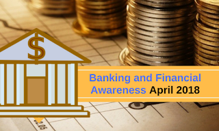 Banking and Financial Awareness April 2018