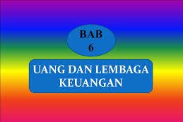 Jawaban Esai Bab 6 IPS Kelas 9 Halaman 152 (Uang Dan Lembaga Keuangan)