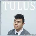 Kumpulan Lirik Lagu Tulus - Album Tulus (Self Titled 2011)