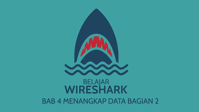 Bab 4 - Menangkap Data Bagian 2  - Belajar Wireshark (Dasar) - kita-admin