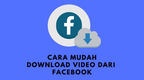 Cara Mudah Download Video Dari Facebook Dengan Facebook Downloader
