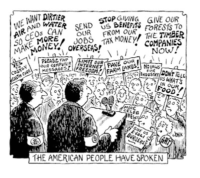 Cartoon of two politicians with $ armbands addressing a crowd with banners like Send our jobs overseas! and Pave our farm lands! an Limit our internet freedom! The title is: The American People Have Spoken