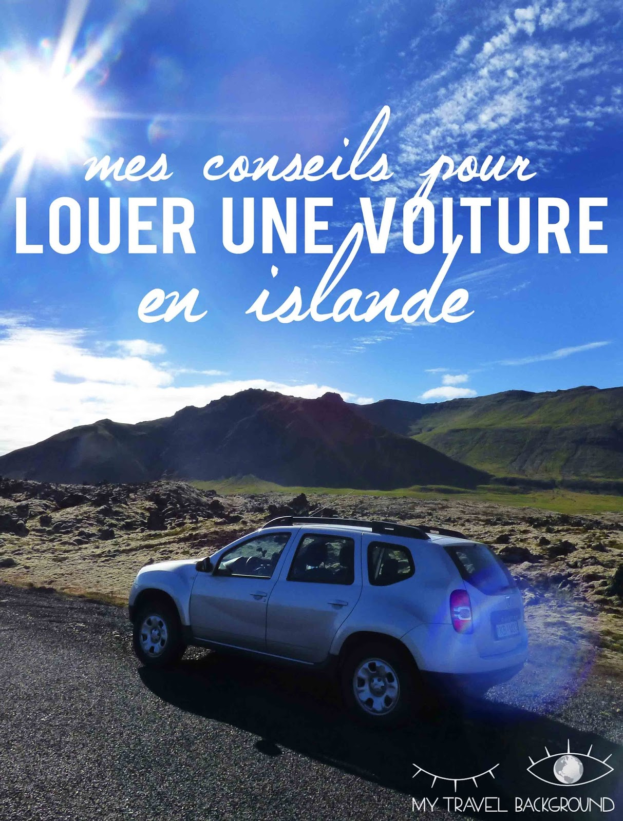 My Travel Background : mes conseils pour louer une voiture en Islande - Pint it !