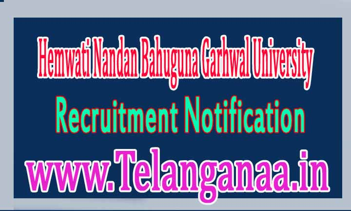 Hemwati Nandan Bahuguna Garhwal University HNBGU (Uttarakhand) Recuitment Notification 2016