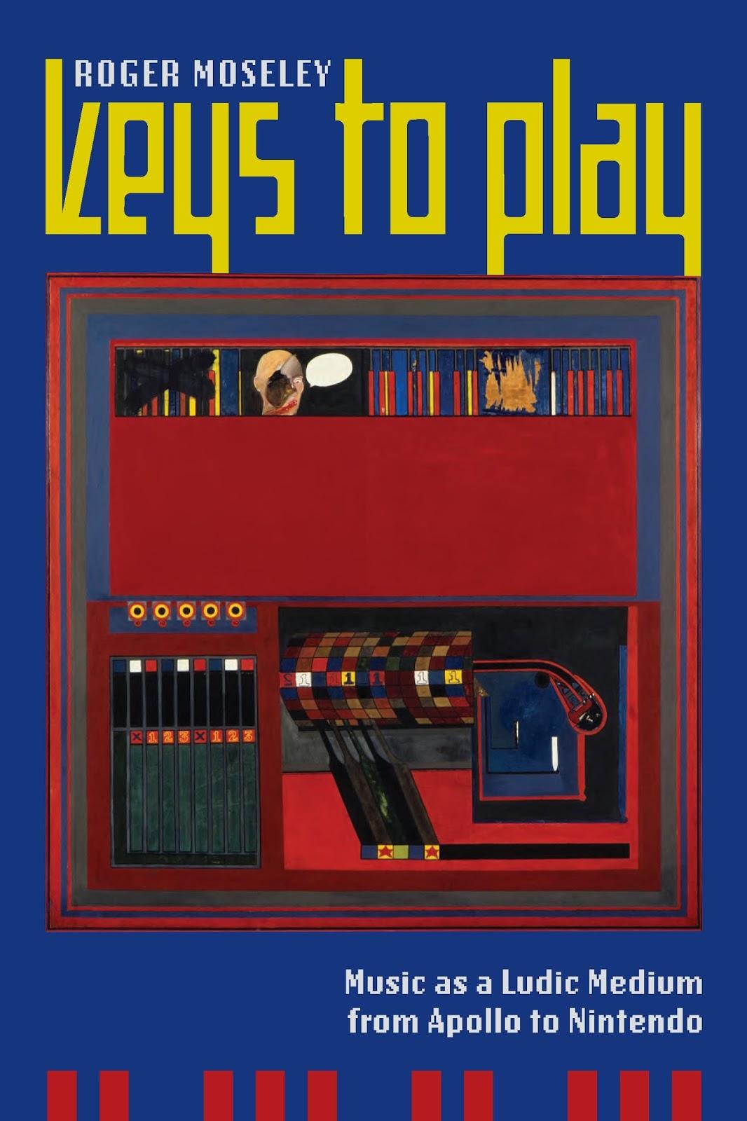 Keys to Play. Music as a Ludic Medium from Apollo to Nintendo